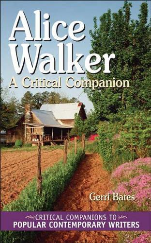 Alice Walker: A Critical Companion - Critical Companions to Popular Contemporary Writers (Hardback)
