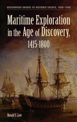 Maritime Exploration in the Age of Discovery, 1415-1800 - Greenwood Guides to Historic Events 1500-1900 (Hardback)