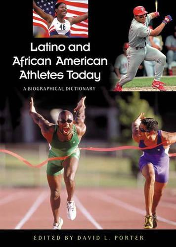 Latino and African American Athletes Today: A Biographical Dictionary (Hardback)