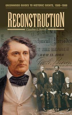 Reconstruction - Greenwood Guides to Historic Events 1500-1900 (Hardback)