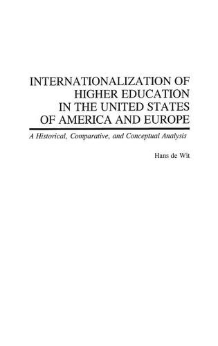 Internationalization of Higher Education in the United States of America and Europe: A Historical, Comparative, and Conceptual Analysis (Hardback)