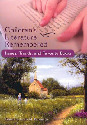 Children's Literature Remembered: Issues, Trends, and Favorite Books (Paperback)