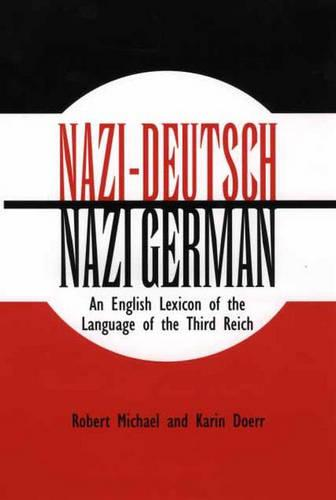 Nazi-Deutsch/Nazi German: An English Lexicon of the Language of the Third Reich (Hardback)