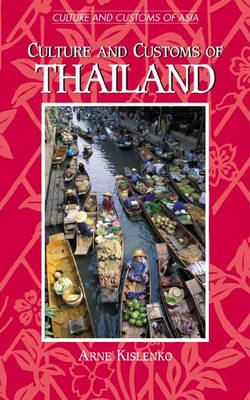 Culture and Customs of Thailand - Cultures and Customs of the World (Hardback)