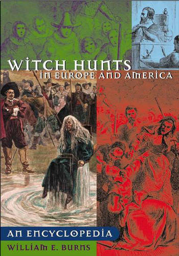 Witch Hunts in Europe and America: An Encyclopedia (Hardback)