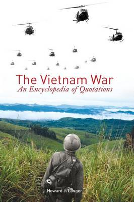 The Vietnam War: An Encyclopedia of Quotations (Hardback)