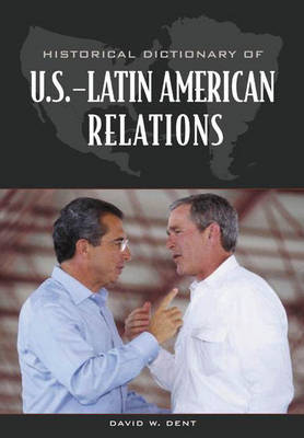 Historical Dictionary of U.S.-Latin American Relations (Hardback)