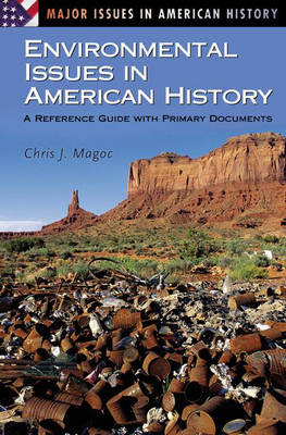 Environmental Issues in American History: A Reference Guide with Primary Documents - Major Issues in American History (Hardback)