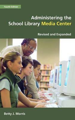 Administering the School Library Media Center (Hardback)