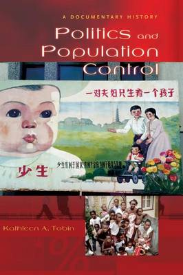 Politics and Population Control: A Documentary History (Hardback)