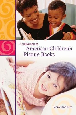 Companion to American Children's Picture Books (Hardback)
