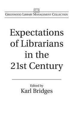 Expectations of Librarians in the 21st Century (Hardback)