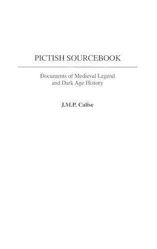 Pictish Sourcebook: Documents of Medieval Legend and Dark Age History - Documentary Reference Collections (Hardback)