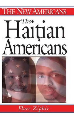 The Haitian Americans - The New Americans (Hardback)
