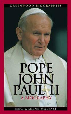 Pope John Paul II: A Biography - Greenwood Biographies (Hardback)