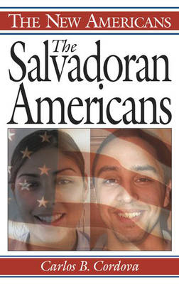 The Salvadoran Americans - The New Americans (Hardback)