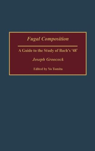 Fugal Composition: A Guide to the Study of Bach's '48' (Hardback)