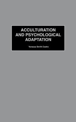 Acculturation and Psychological Adaptation (Hardback)