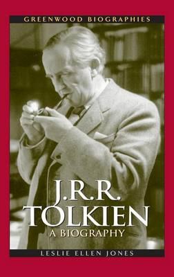 J.R.R. Tolkien: A Biography - Greenwood Biographies (Hardback)