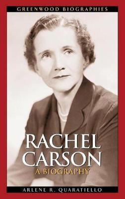Rachel Carson: A Biography - Greenwood Biographies (Hardback)