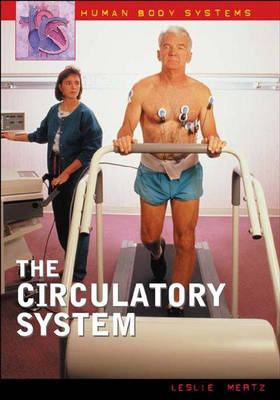 The Circulatory System - Human Body Systems (Hardback)