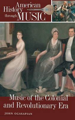 Music of the Colonial and Revolutionary Era (Hardback)