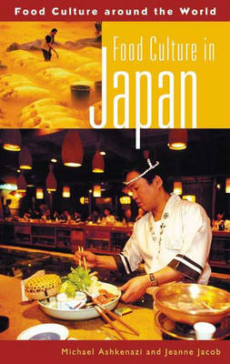 Food Culture in Japan - Food Culture around the World (Hardback)
