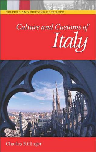 Culture and Customs of Italy - Cultures and Customs of the World (Hardback)