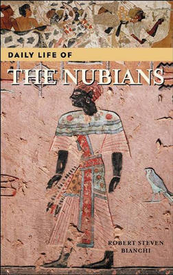 Daily Life of the Nubians - Daily Life (Hardback)