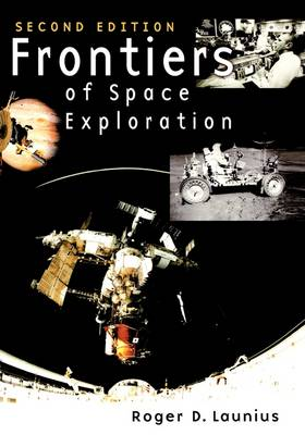 Frontiers of Space Exploration, 2nd Edition (Hardback)