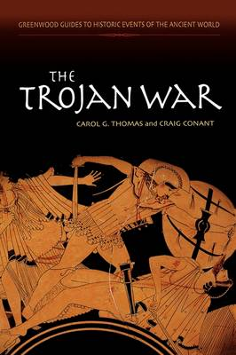 The Trojan War - Greenwood Guides to Historic Events of the Ancient World (Hardback)