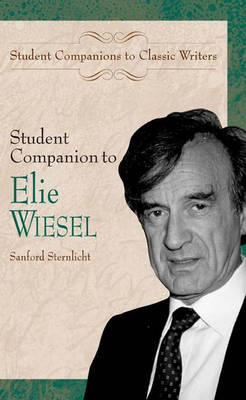 Student Companion to Elie Wiesel - Student Companions to Classic Writers (Hardback)