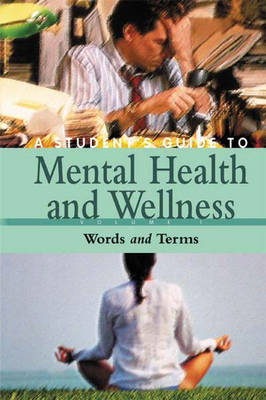 A Student's Guide to Mental Health & Wellness [4 volumes] (Hardback)