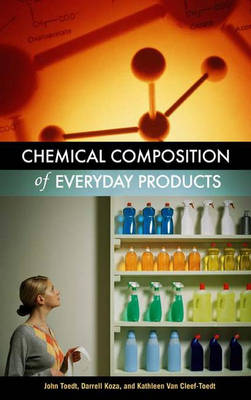 Chemical Composition of Everyday Products (Hardback)