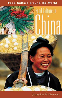 Food Culture in China - Food Culture around the World (Hardback)