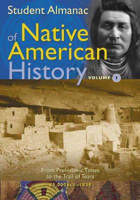 Student Almanac of Native American History [2 volumes] (Hardback)