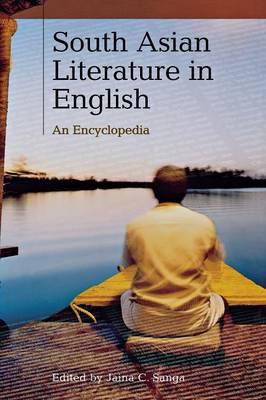 South Asian Literature in English: An Encyclopedia (Hardback)