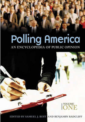 Polling America [2 volumes]: An Encyclopedia of Public Opinion (Hardback)