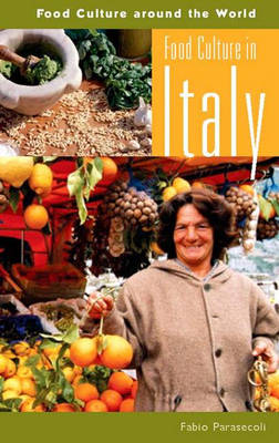 Food Culture in Italy - Food Culture around the World (Hardback)