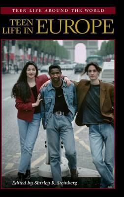 Teen Life in Europe - Teen Life around the World (Hardback)