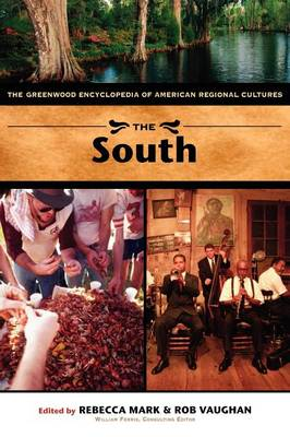 The South: The Greenwood Encyclopedia of American Regional Cultures (Hardback)