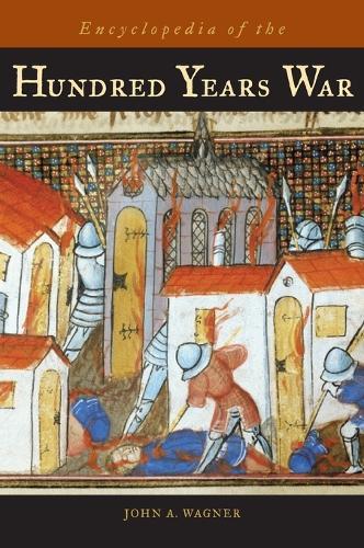 Encyclopedia of the Hundred Years War (Hardback)
