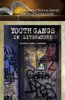 Youth Gangs in Literature - Exploring Social Issues through Literature (Hardback)
