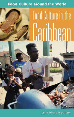 Food Culture in the Caribbean - Food Culture around the World (Hardback)