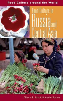 Food Culture in Russia and Central Asia - Food Culture around the World (Hardback)