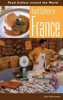 Food Culture in France - Food Culture around the World (Hardback)