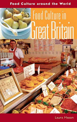 Food Culture in Great Britain - Food Culture around the World (Hardback)