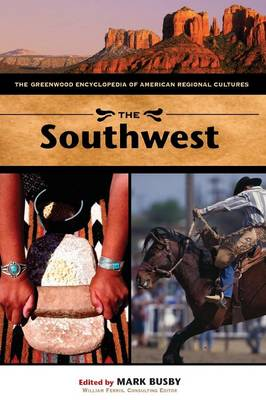 The Southwest: The Greenwood Encyclopedia of American Regional Cultures (Hardback)