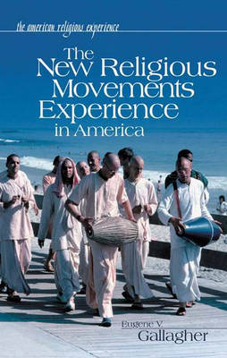 The New Religious Movements Experience in America - The American Religious Experience (Hardback)