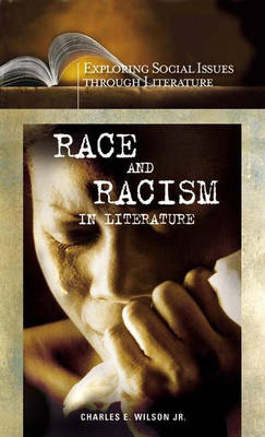 Race and Racism in Literature - Exploring Social Issues through Literature (Hardback)
